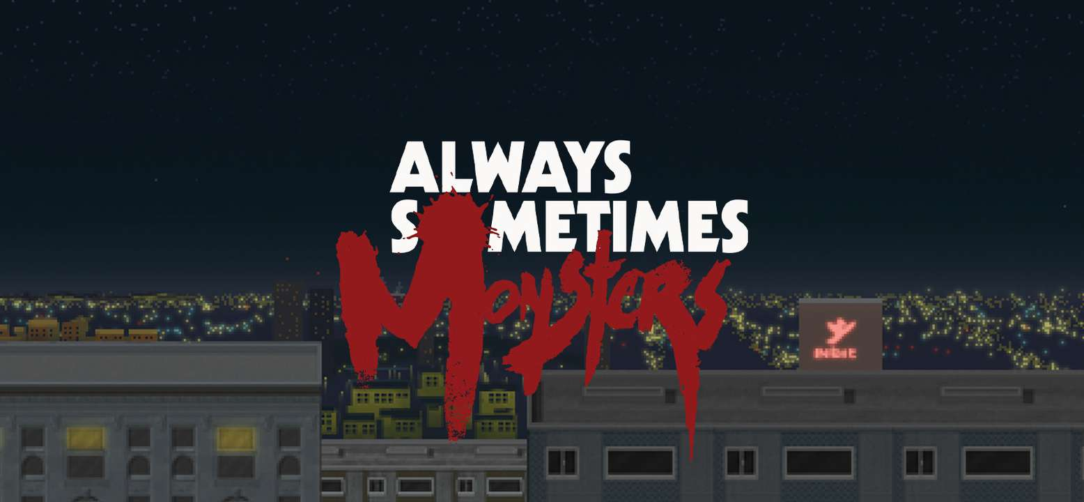 Always Sometimes Monsters Background Image