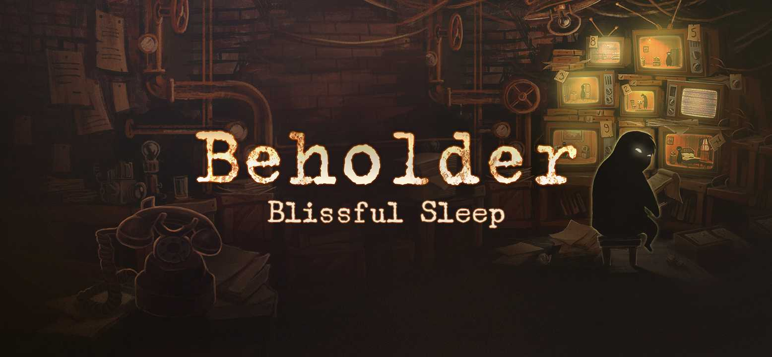 Beholder: Blissful Sleep