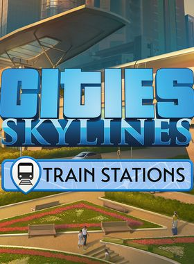 Cities: Skylines - Content Creator Pack: Train Stations Key Art