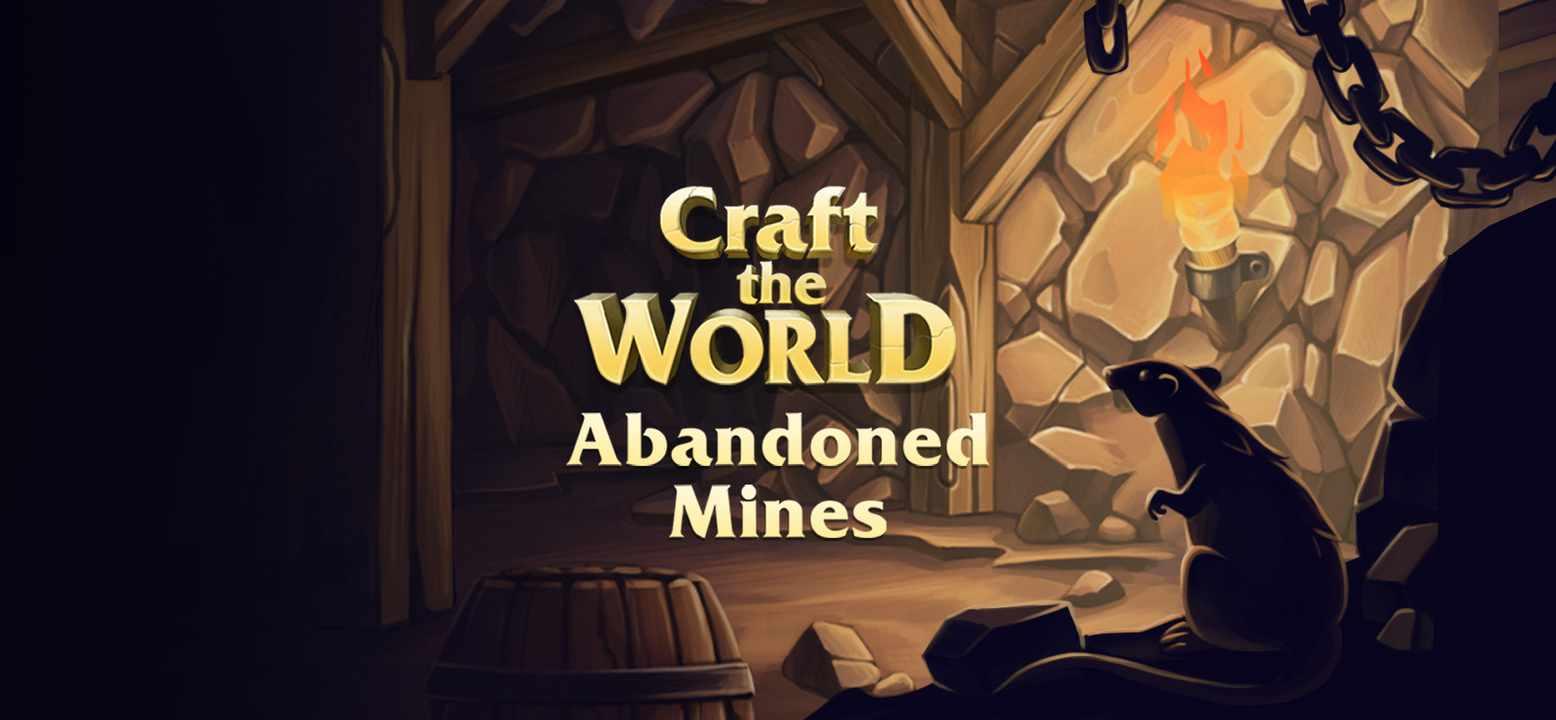 Craft The World - Abandoned Mines