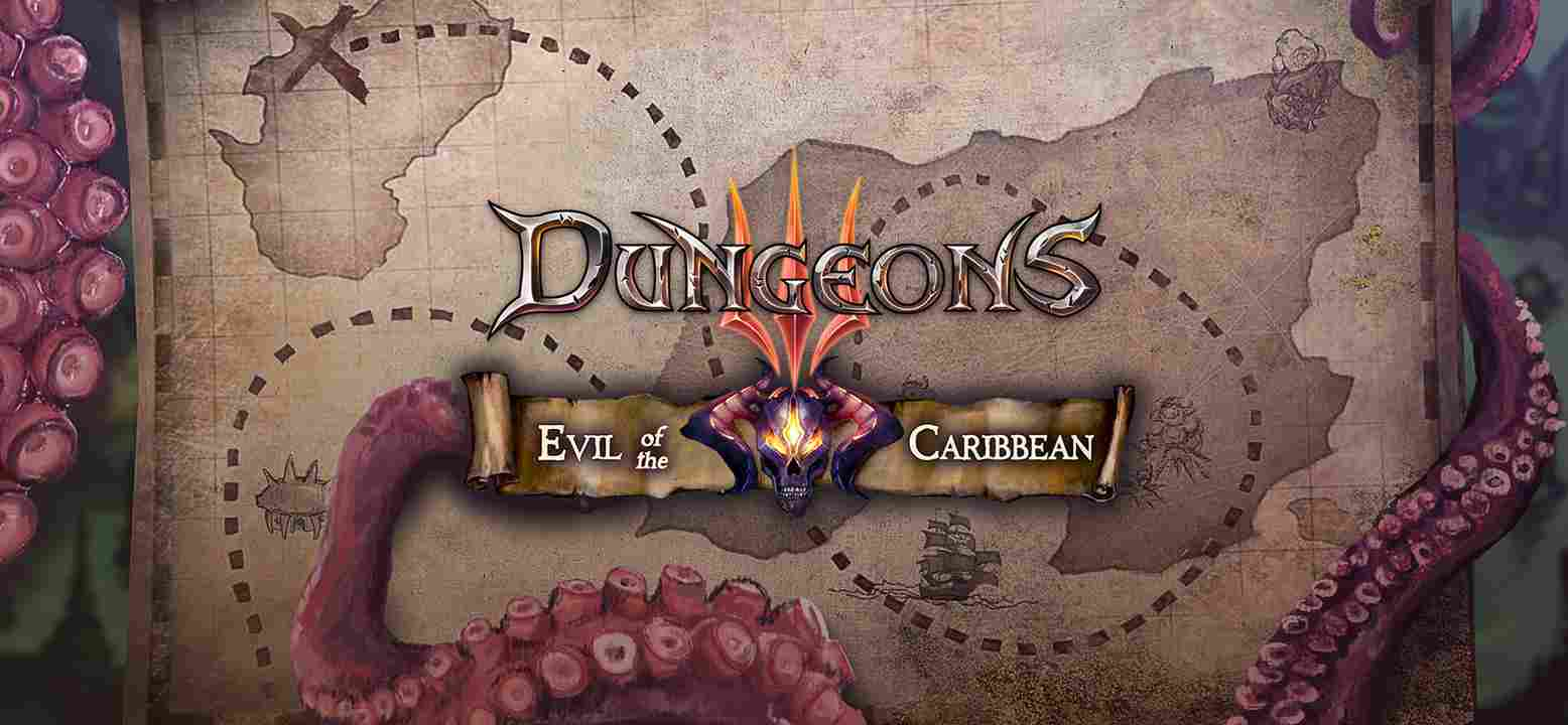 Dungeons 3 - Evil of the Caribbean