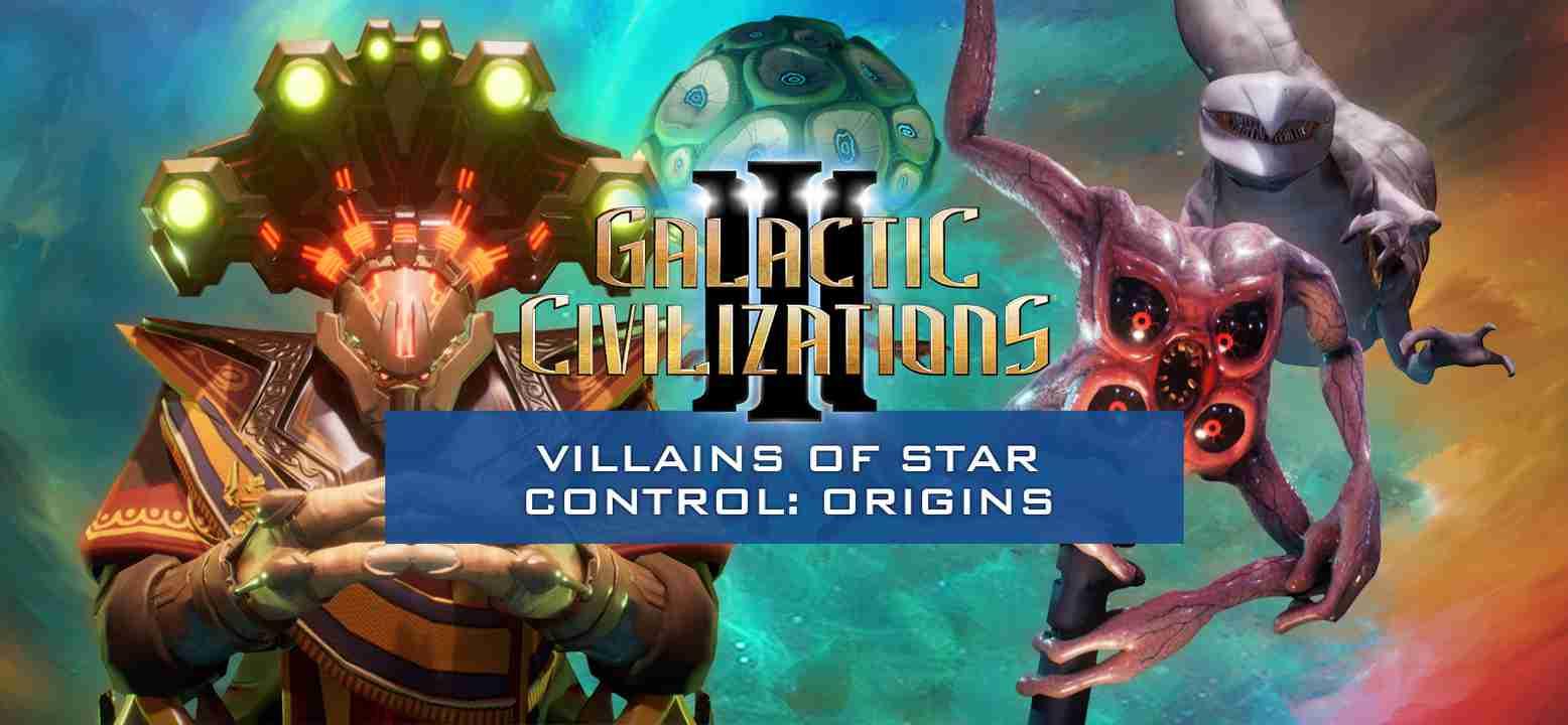 Galactic Civilizations 3 - Villains of Star Control: Origins