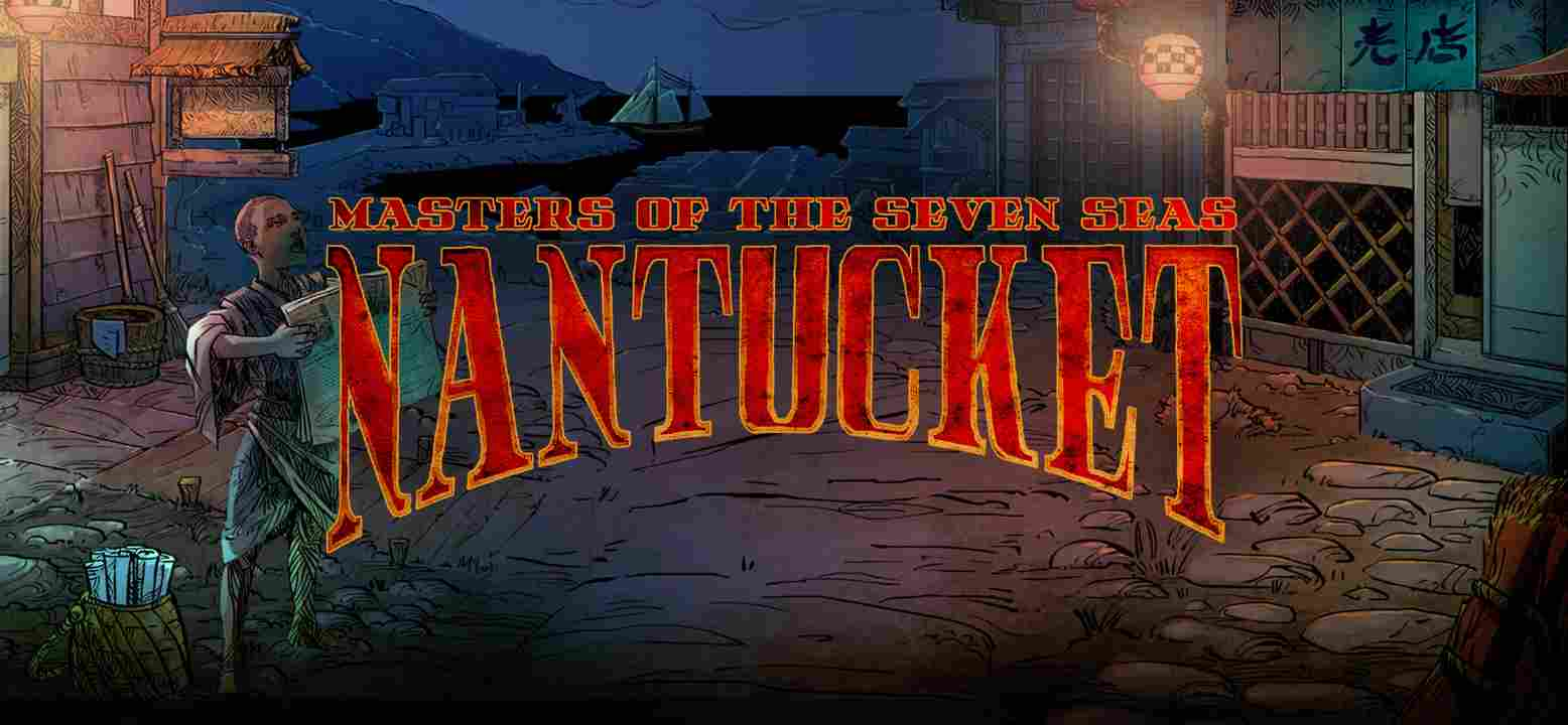 Nantucket - Masters of the Seven Seas