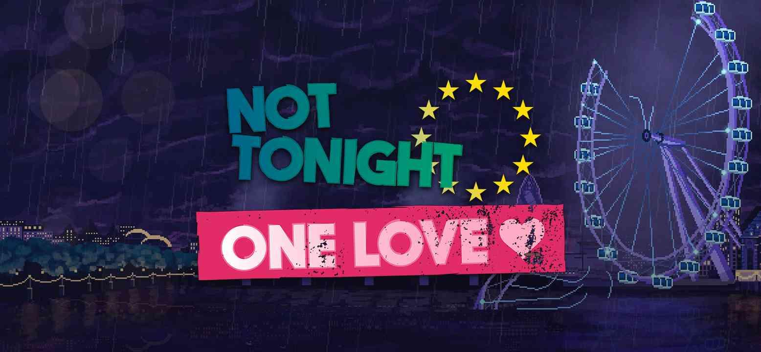 Not Tonight: One Love