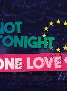 Not Tonight: One Love Key Art