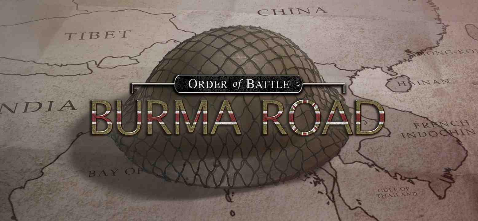 Order of Battle: Burma Road