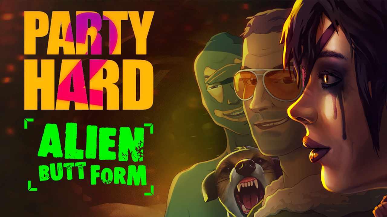 Party Hard 2 : Alien Butt Form