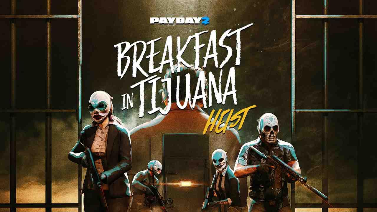 Payday 2: Breakfast in Tijuana Heist