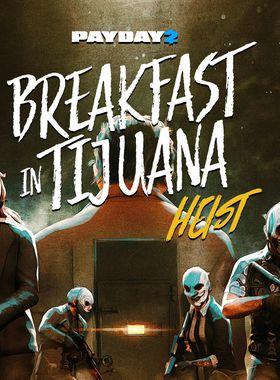 Payday 2: Breakfast in Tijuana Heist Key Art