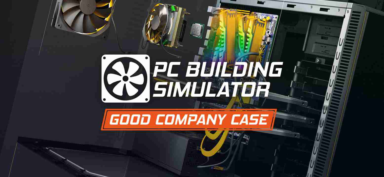 PC Building Simulator - Good Company Case