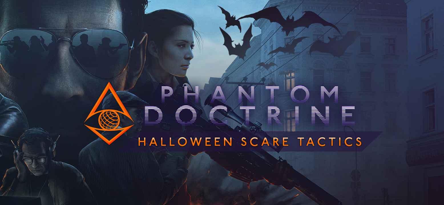 Phantom Doctrine - Halloween Scare Tactics