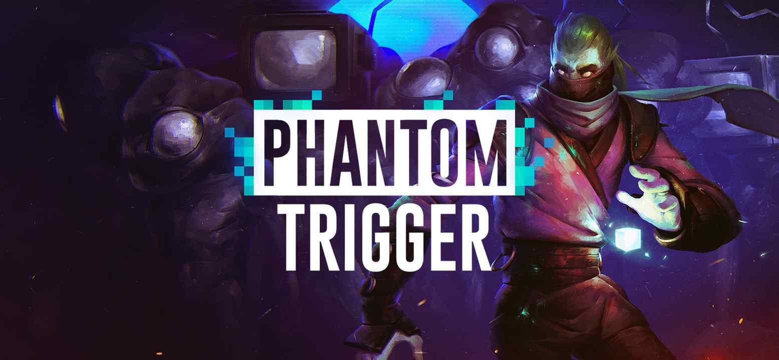 Phantom Trigger Thumbnail