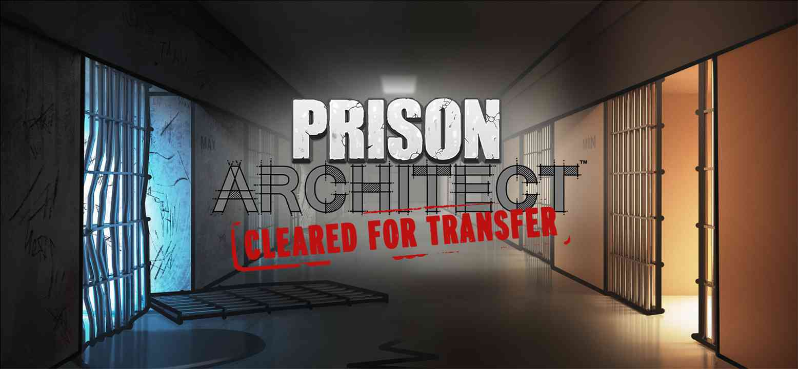 Prison Architect - Cleared For Transfer