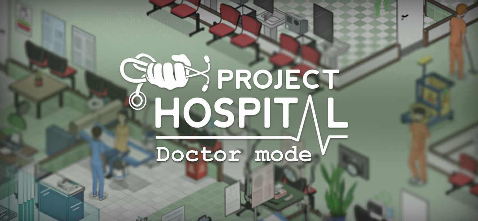 Project Hospital - Doctor Mode