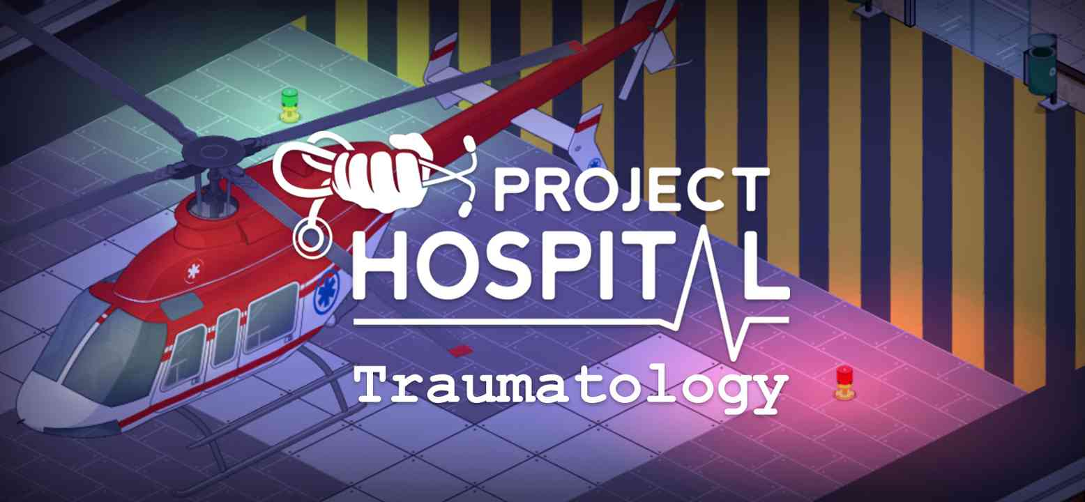 Project Hospital - Traumatology Department
