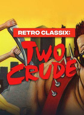 Retro Classix: Two Crude Key Art