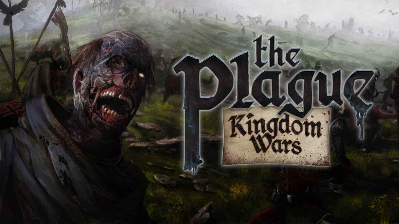 The Plague: Kingdom Wars