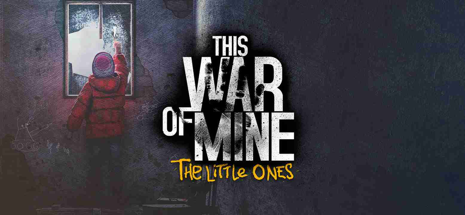 This War of Mine: The Little Ones Thumbnail