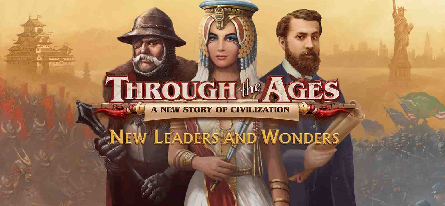Through the Ages - New Leaders & Wonders Key Art