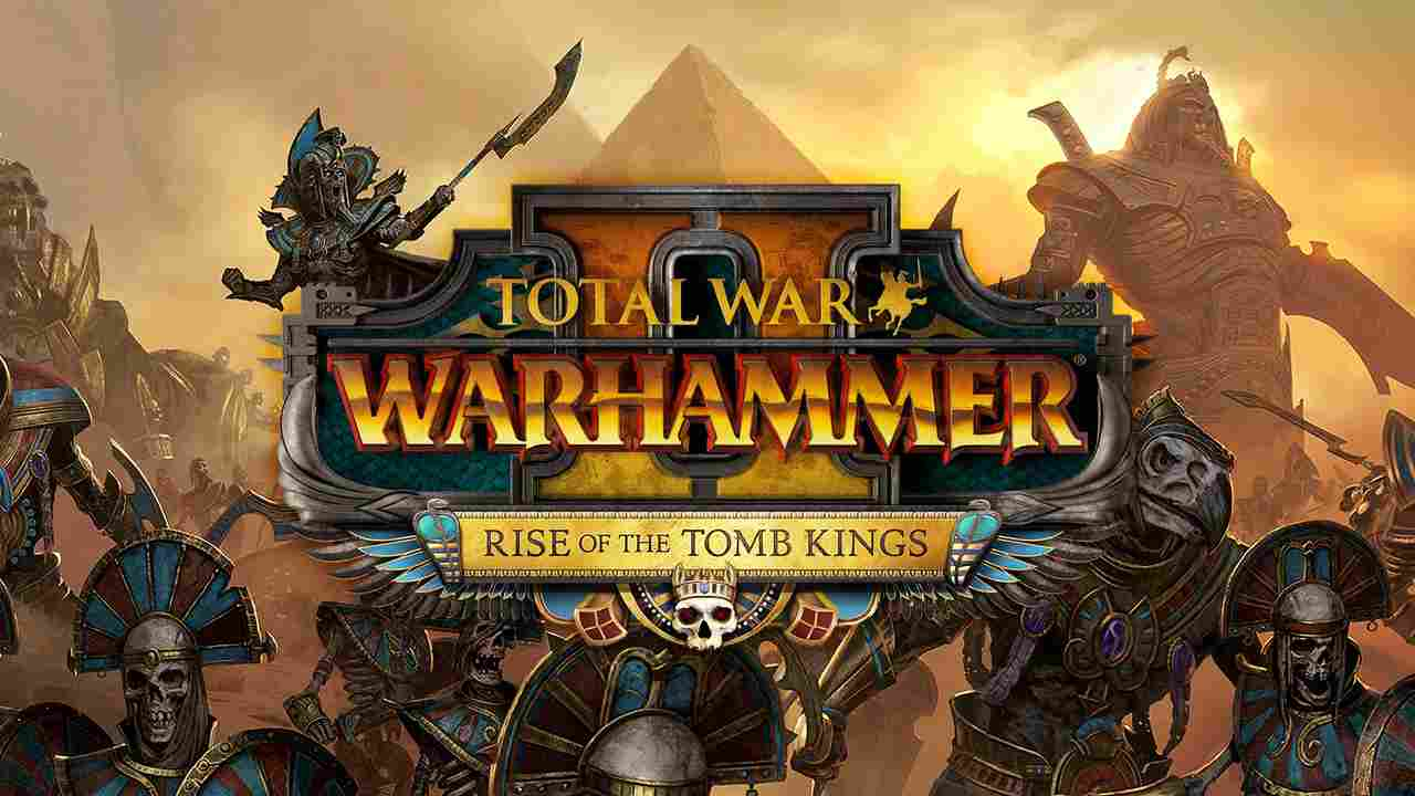 Total War: Warhammer 2: Rise of the Tomb Kings