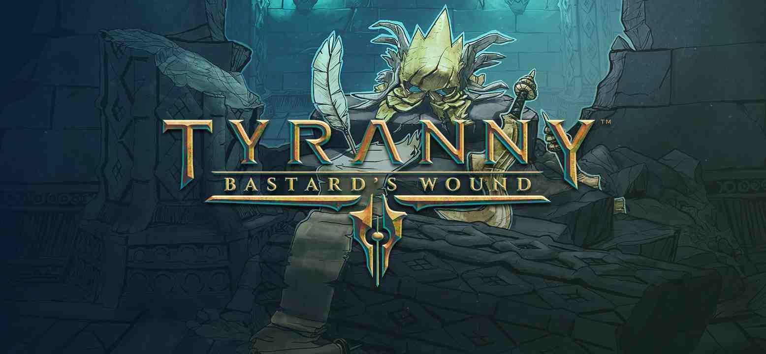 Tyranny: Bastard's Wound Background Image