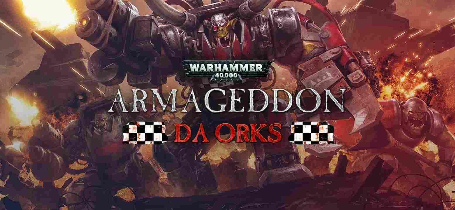 Warhammer 40,000: Armageddon - Da Orks Thumbnail