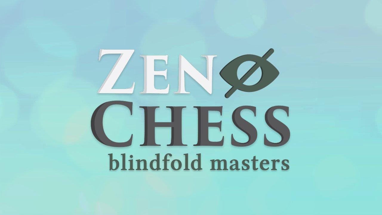 Zen Chess: Blindfold Masters